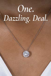 One. Dazzling. Deal.